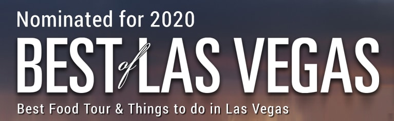 Nominated for Best of Las Vegas Food Tour and Things to Do In Las Vegas